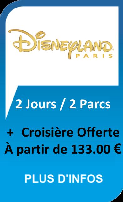 Disneyland Paris 2 Jours + Croisière Offerte